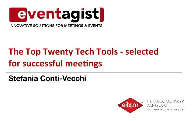 The  Top  Twenty  Tech  Tools  -‐  selected   for  successful  mee4ngs   Stefania Conti-Vecchi