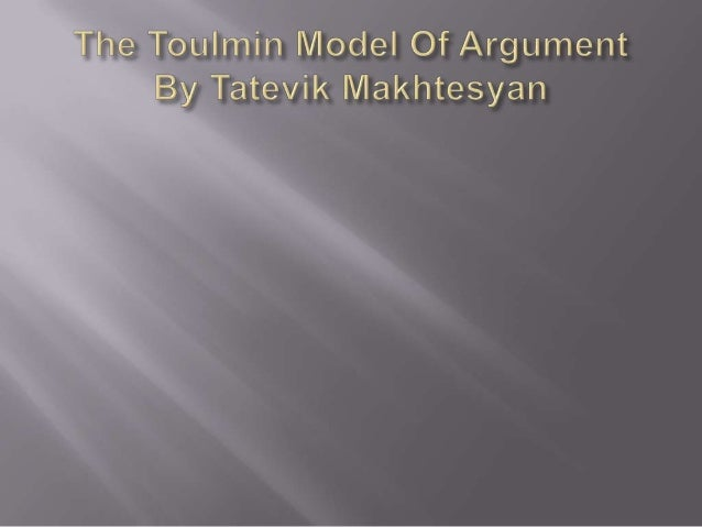 Stephen Toulmin was a British Philosopher,   Author, and educator, who wanted to develop   arguments that can be used to e...
