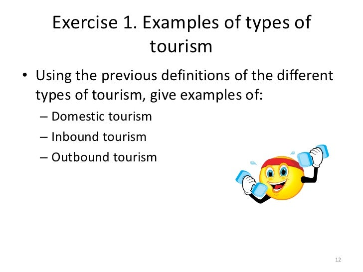 Exercise 1. Examples of types of                 tourism• Using the previous definitions of the different  types of touris...
