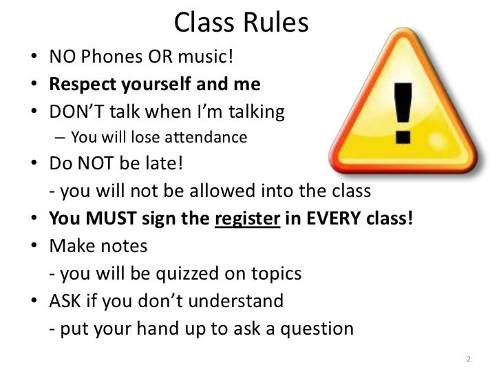 Class Rules• NO Phones OR music!• Respect yourself and me• DON'T talk when I'm talking  – You will lose attendance• Do NOT...