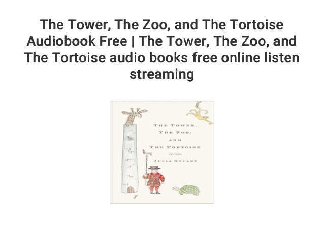 ceac84aace7c The Tower... The Zoo... and The Tortoise Audiobook Free | The Tower..…