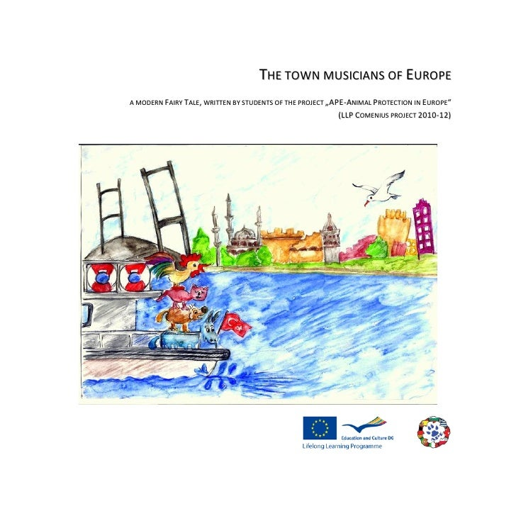"""THE TOWN MUSICIANS OF EUROPEA MODERN FAIRY TALE, WRITTEN B Y STUDENTS OF THE PROJECT """"APE-ANIMAL PROTECT ION IN EURO PE""""  ..."""