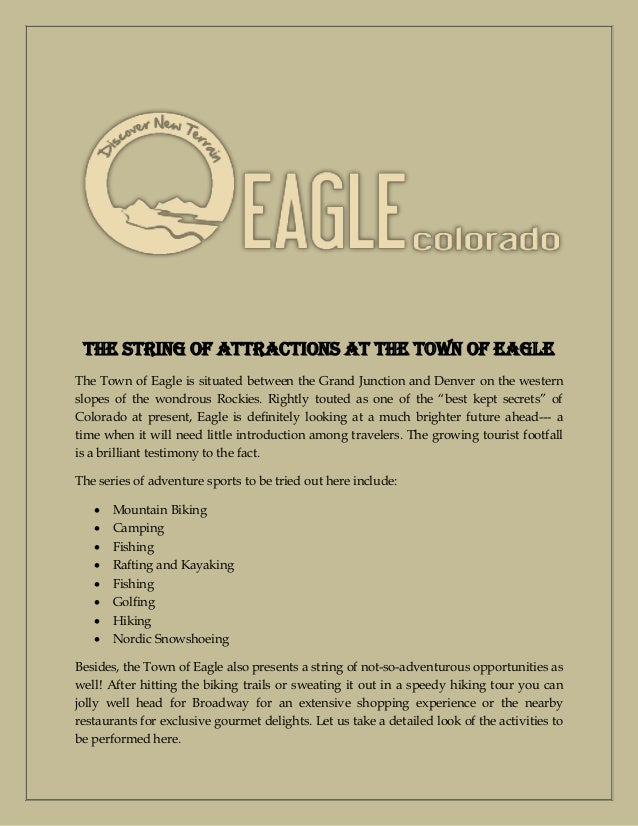 The String of Attractions at the Town of Eagle  The Town of Eagle is situated between the Grand Junction and Denver on the...
