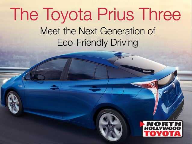 The toyota prius three meet the next generation of eco friendly drivi…