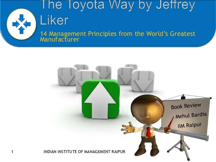 14 Management Principles from the World's Greatest    Manufacturer1    INDIAN INSTITUTE OF MANAGEMENT RAIPUR