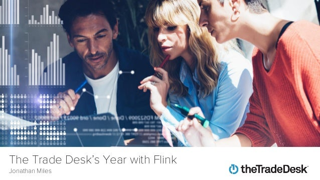 The Trade Desk's Year with Flink Jonathan Miles