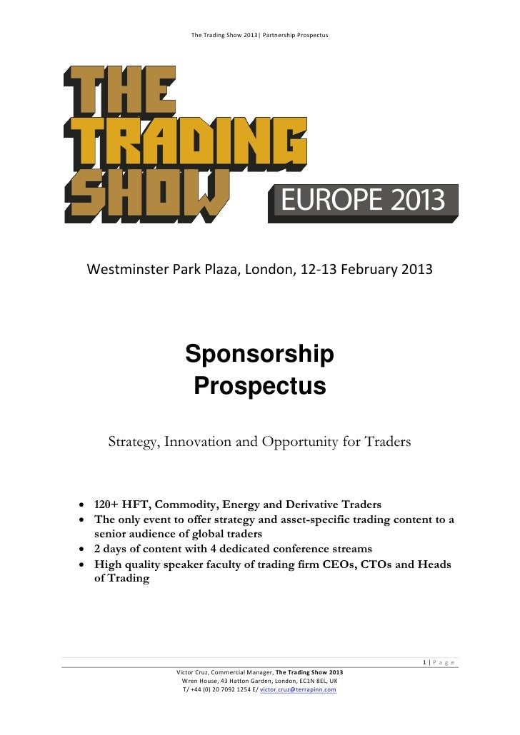 The Trading Show 2013| Partnership Prospectus Westminster Park Plaza, London, 12-13 February 2013                     Spon...
