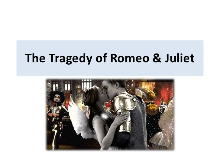 romeo and juliet and tragedy romeo