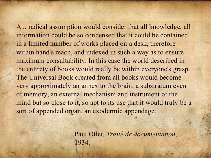 A... radical assumption would consider that all knowledge, all information could be so condensed that it could be containe...