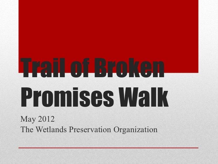 Trail of Broken Promises Walk May 2012 The Wetlands Preservation Organization
