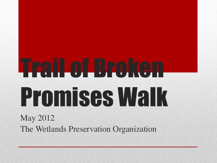 Trail of BrokenPromises WalkMay 2012The Wetlands Preservation Organization