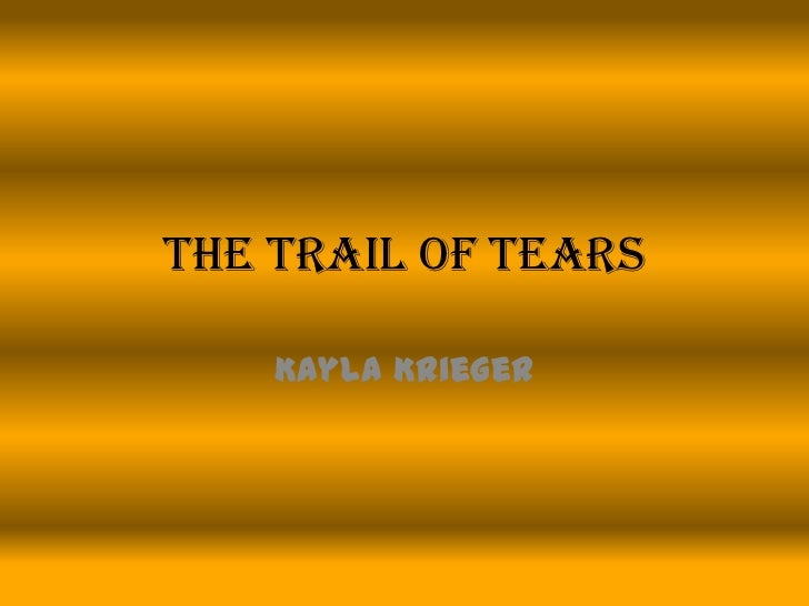 The Trail of Tears<br />Kayla Krieger <br />