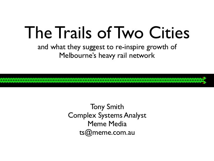 The Trails of Two Cities and what they suggest to re-inspire growth of       Melbourne's heavy rail network               ...