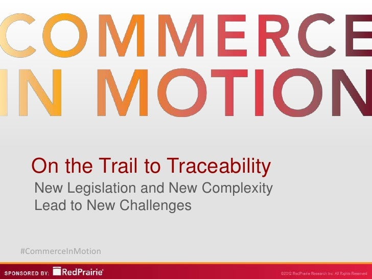 On the Trail to Traceability  New Legislation and New Complexity  Lead to New Challenges#CommerceInMotion
