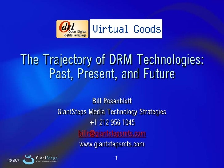 Slide 1                  The Trajectory of DRM Technologies:                   Past, Present, and Future                  ...
