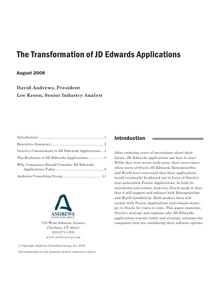 The Transformation of JD Edwards Applications August 2008  David Andrews, President Lee Kroon, Senior Industry Analyst    ...