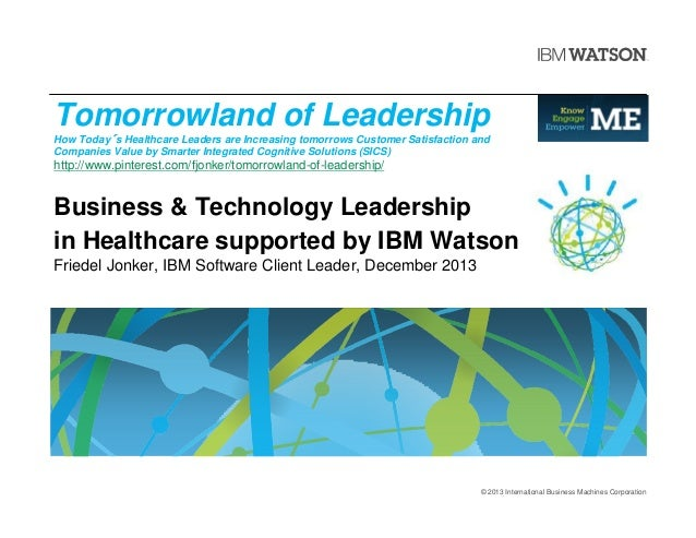 Tomorrowland of Leadership How Today´s Healthcare Leaders are Increasing tomorrows Customer Satisfaction and Companies Val...
