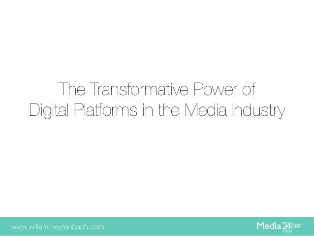 The Transformative Power of! Digital Platforms in the Media Industry