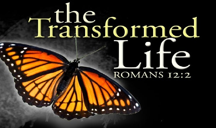 ROMANS 12:2 but beDo not conform to the pattern of this world,transformed by the renewing of your mind. Then youwill be ab...