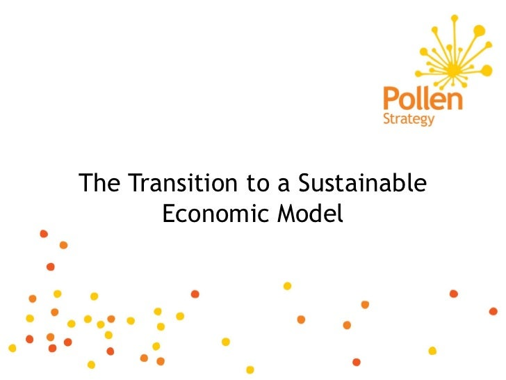 The Transition to a Sustainable       Economic Model