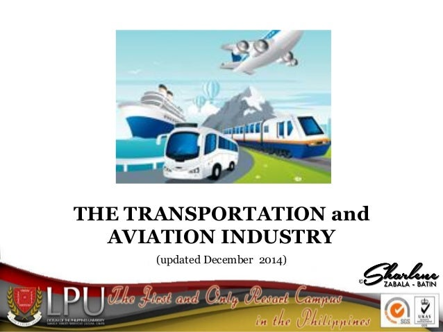 THE TRANSPORTATION and AVIATION INDUSTRY (updated December 2014)