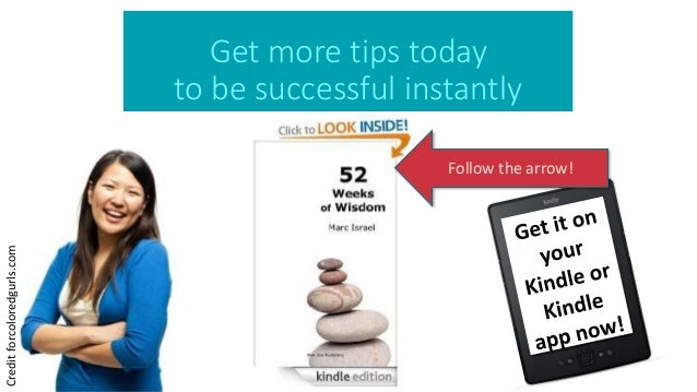 Get more tips today  to be successful instantly  Credit forcoloredgurls.com  Follow the arrow!