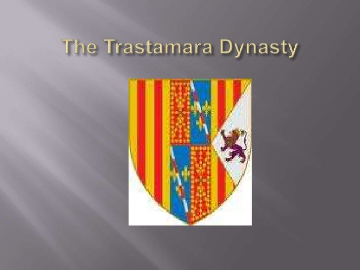 TheTrastamaraDynasty<br />