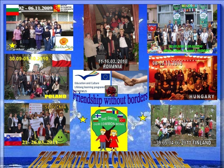02 - 06.11.2009 THE EARTH-OUR COMMON HOME Friendship without borders 30.09- 0 5.10.2010 21- 26.03..2011 11-16.03./2010 ROM...