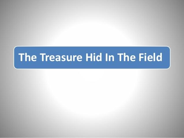 The Treasure Hid In The Field