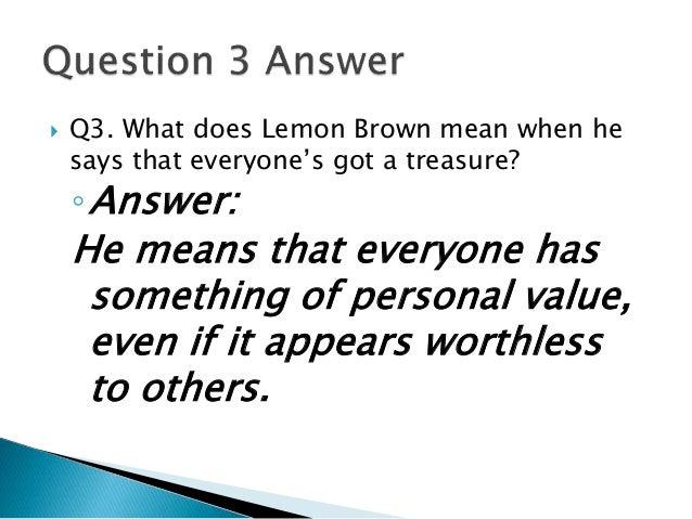 The treasure of Lemon Brown