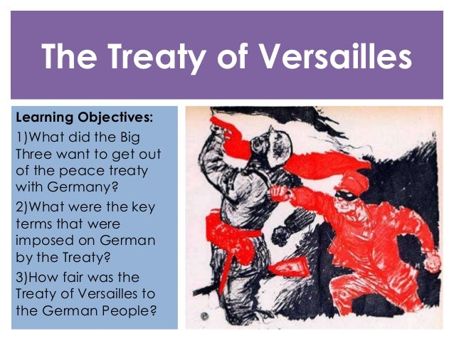 how did the versailles treaty help The treaty of versailles  when the versailles treaty was signed,  britain and america promised help to france should germany threaten her in the future.