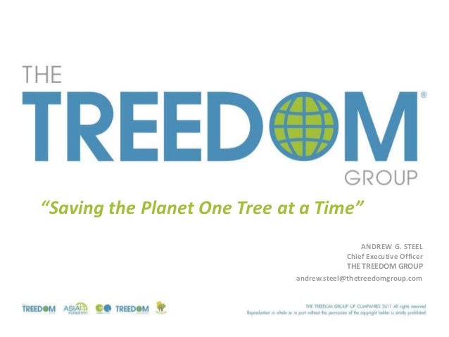 """Saving the Planet One Tree at a Time""                                               ANDREW G. STEEL                      ..."