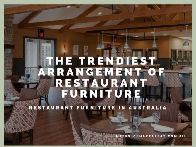 Beautiful Do You Want The Newest Look On Your Old Restaurant By Reinstalling The  Trendy Restaurant Furniture ...