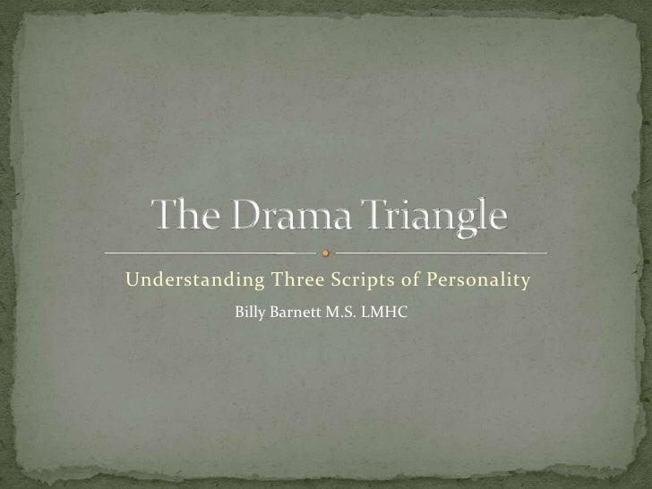Understanding Three Scripts of Personality           Billy Barnett M.S. LMHC