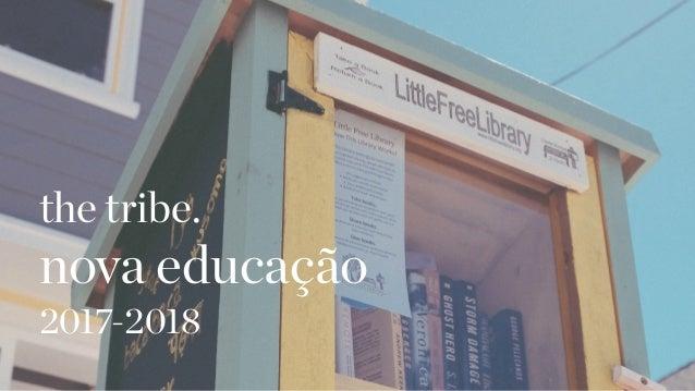 the tribe. nova educação 2017-2018
