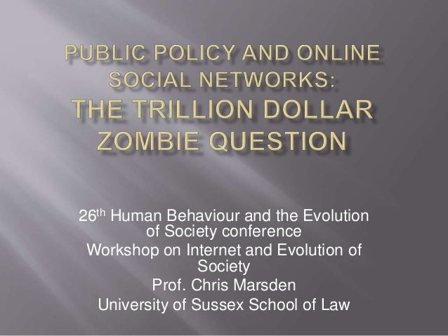 26th Human Behaviour and the Evolution of Society conference Workshop on Internet and Evolution of Society Prof. Chris Mar...