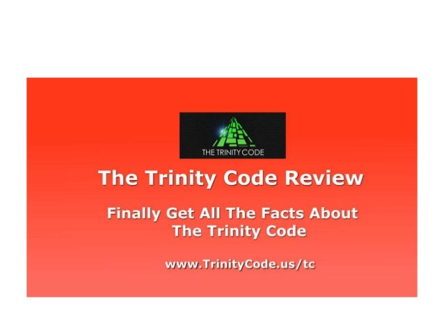 The Trinity Code Review See The All The Details Of The Trinity Code Revealed Here www.TrinityCode.us/tc