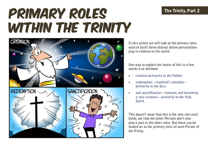 primary roles                                          The Trinity, Part 2within the trinity                 In this artic...