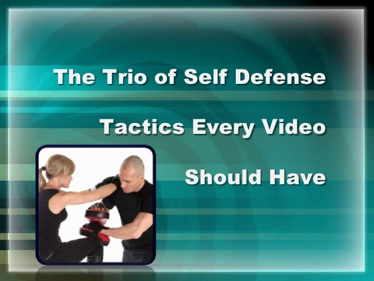 The Trio of Self Defense Tactics Every Video Should Have<br />