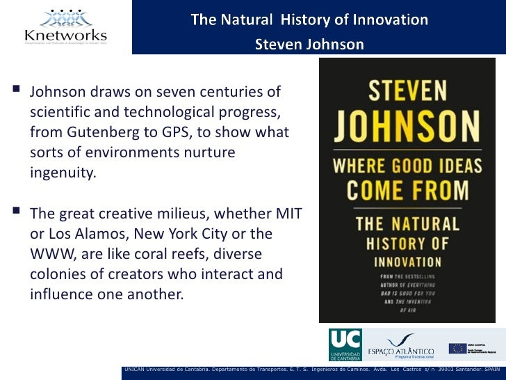    Johnson draws on seven centuries of    scientific and technological progress,    from Gutenberg to GPS, to show what  ...
