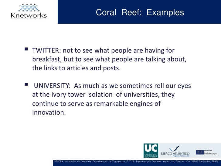Coral Reef: Examples   TWITTER: not to see what people are having for    breakfast, but to see what people are talking ab...