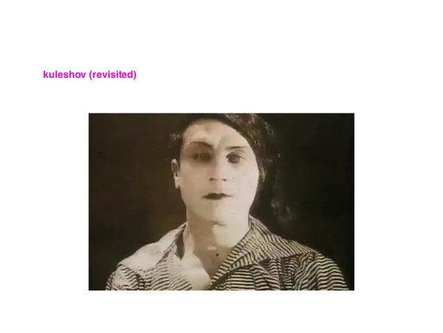 kuleshov (revisited)