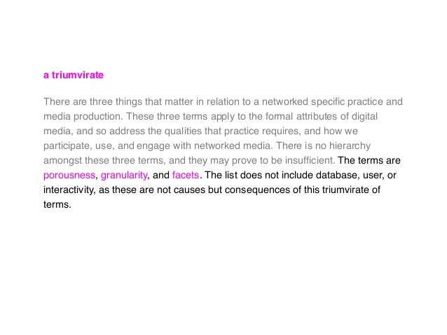 a triumvirate There are three things that matter in relation to a networked specific practice and media production. These t...