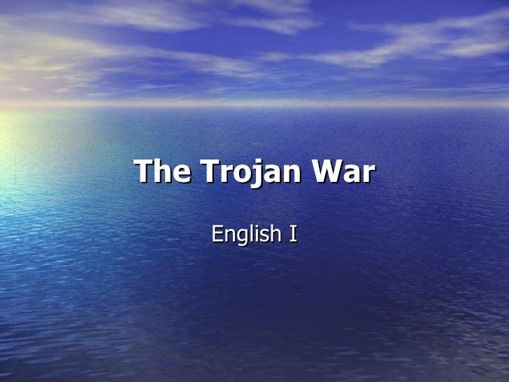 The Trojan War    English I