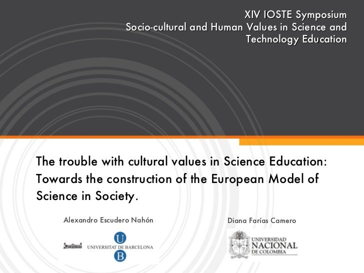 The trouble with cultural values in Science Education: Towards the construction of the European Model of Science in Societ...