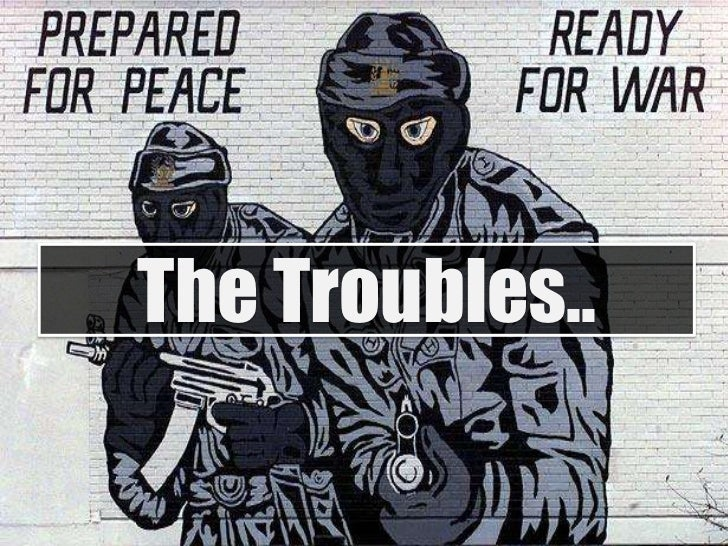 The Troubles..<br />