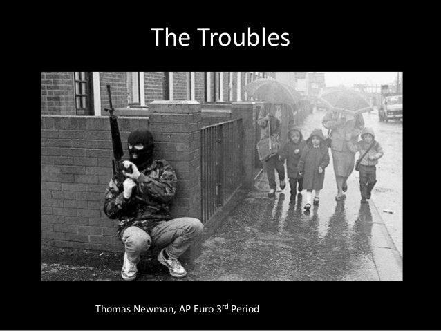 The Troubles Thomas Newman, AP Euro 3rd Period