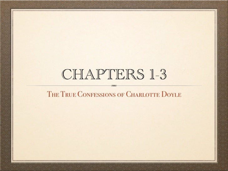 CHAPTERS 1-3The True Confessions of Charlotte Doyle