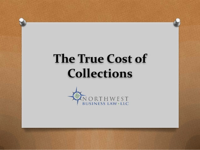 The True Cost of Collections