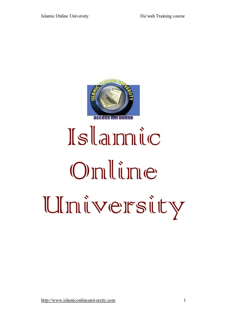 Islamic Online University                Da'wah Training course Islamic OnlineUniversityhttp://www.islamiconlineuniversity...